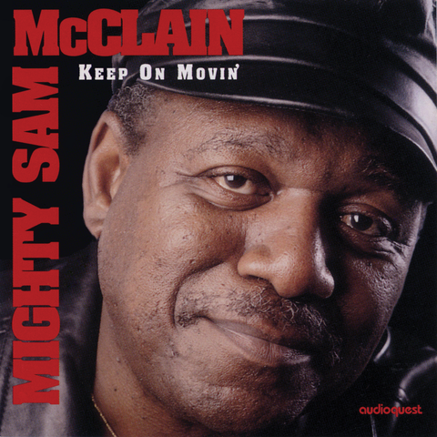 Mighty Sam McClain - Keep On Movin'