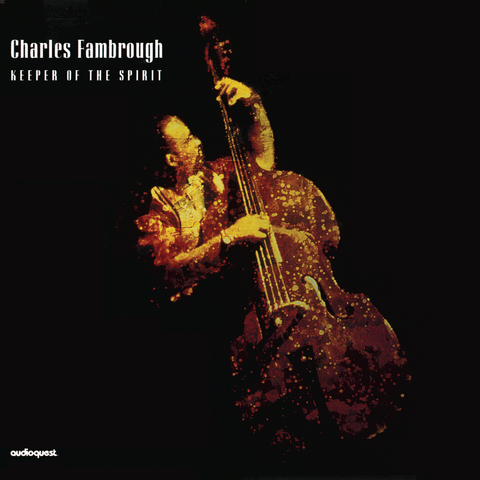Charles Fambrough - Keeper of the Spirit