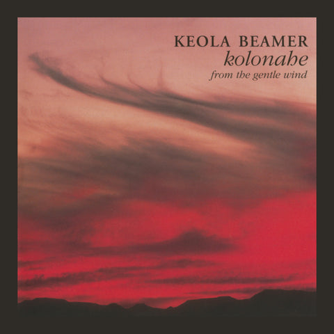 Keola Beamer - Kolonahe: From the Gentle Wind