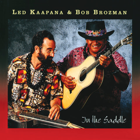 Ledward Kaapana & Bob Brozman	- In the Saddle