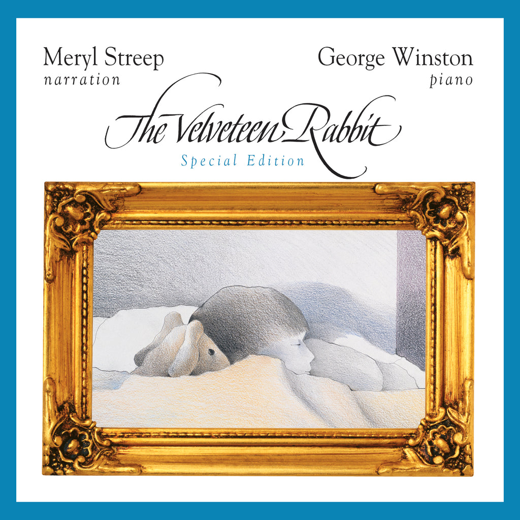 Meryl Streep & George Winston - The Velveteen Rabbit: Special Edition