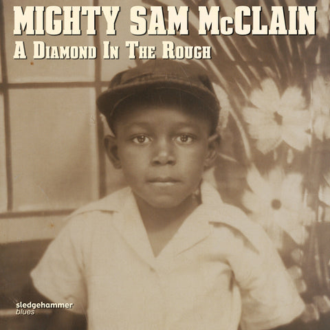 Mighty Sam McClain - A Diamond In The Rough [PRE-ORDER]