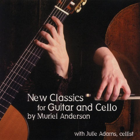 Muriel Anderson with Julie Adams - New Classics for Guitar and Cello