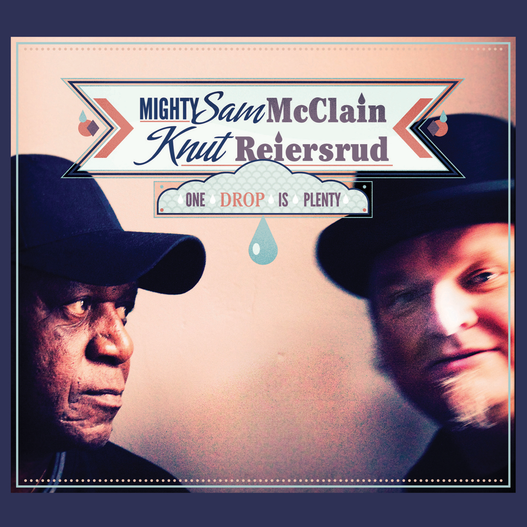Mighty Sam McClain & Knut Reiersrud - One Drop is Plenty