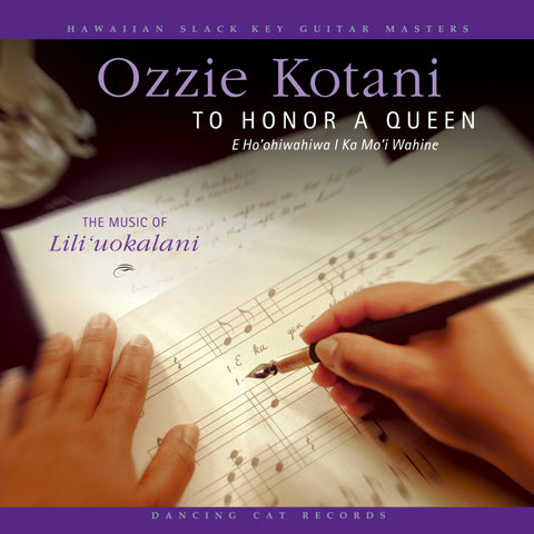 Ozzie Kotani - To Honor a Queen (E Ho 'Ohiwahiwa I Ka Mo'i Wahine): The Music of Lili'uokalani