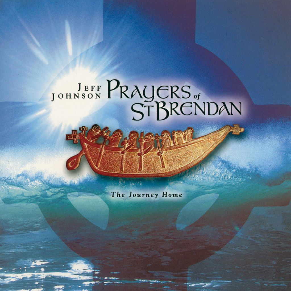 Jeff Johnson - Prayers of St. Brendan: The Journey Home