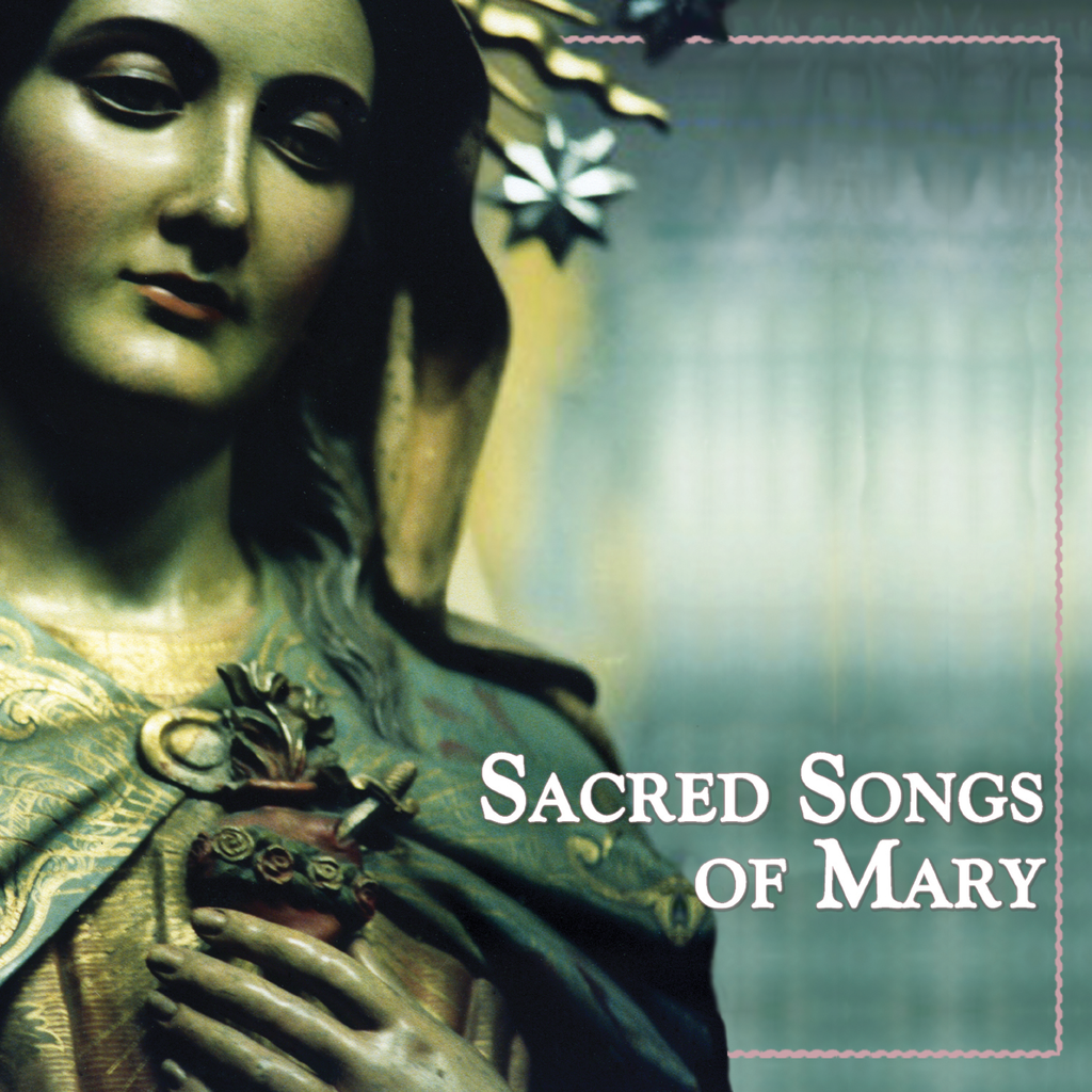 Various Artists - Sacred Songs of Mary
