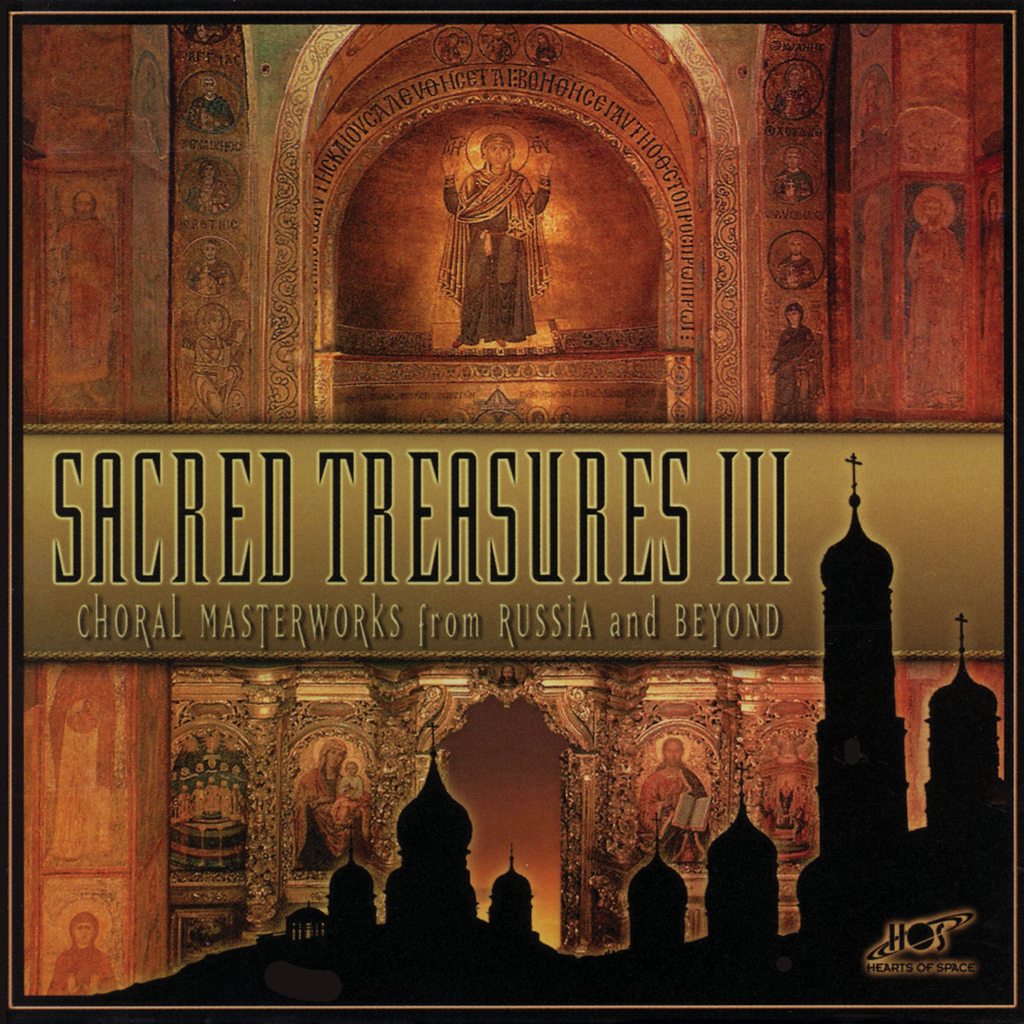 Various Artists - Sacred Treasures III: Choral Masterworks from Russia and Beyond