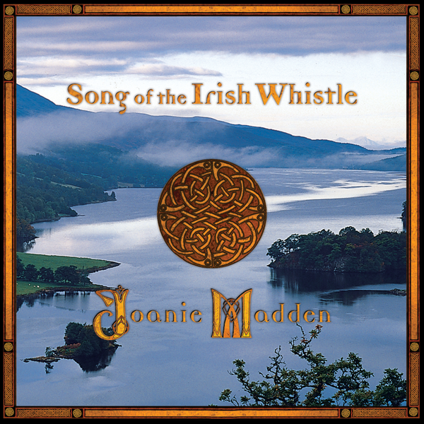 Joanie Madden - Song of the Irish Whistle