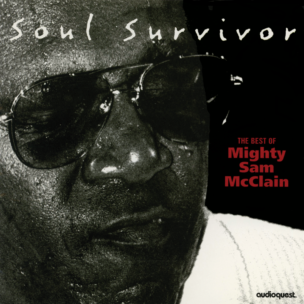 Mighty Sam McClain - Soul Survivor: The Best of Mighty Sam McClain