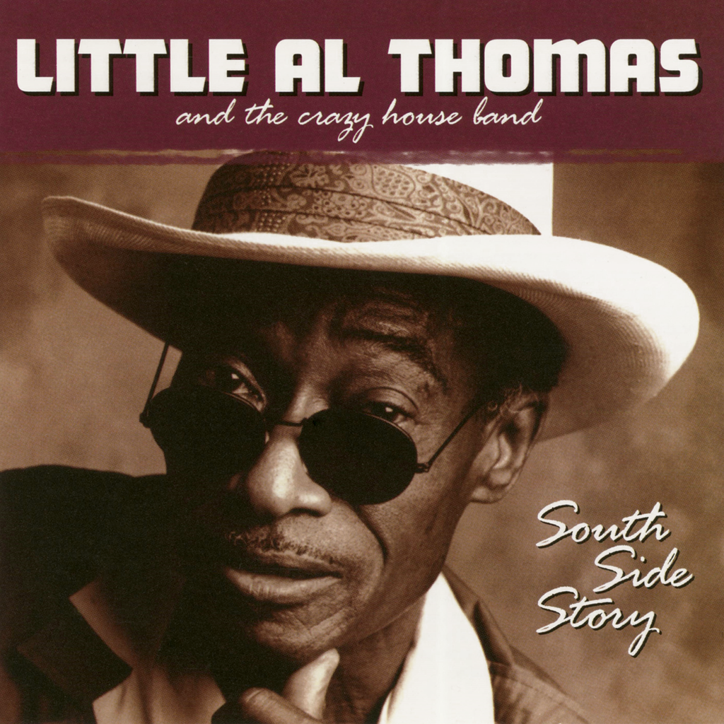 Little Al Thomas & The Crazy House Band - South Side Story