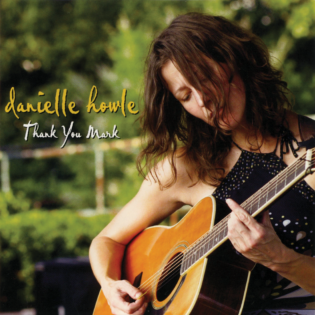 Danielle Howle - Thank You Mark