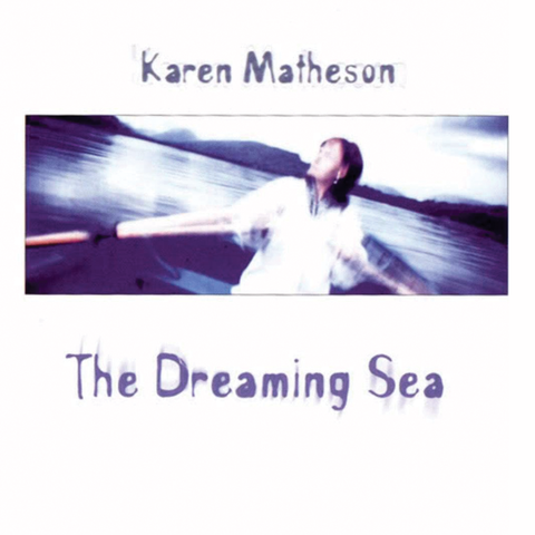Karen Matheson - The Dreaming Sea