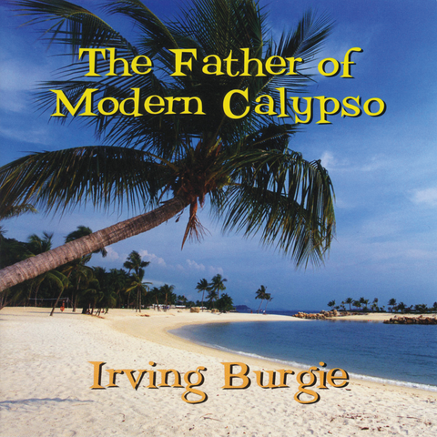 Irving Burgie - The Father of Modern Calypso