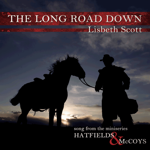 Lisbeth Scott - The Long Road Down (Song from the Miniseries Hatfields & McCoys)