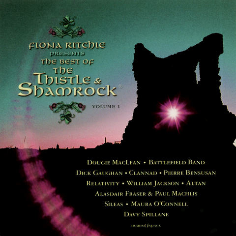 Various Artists - Fiona Ritchie Presents the Best of Thistle & Shamrock, Vol. 1