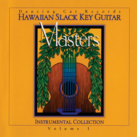 Hawaiian Slack Key Guitar Masters, Vol. 1: Instrumental Collection - Dancing Cat Records