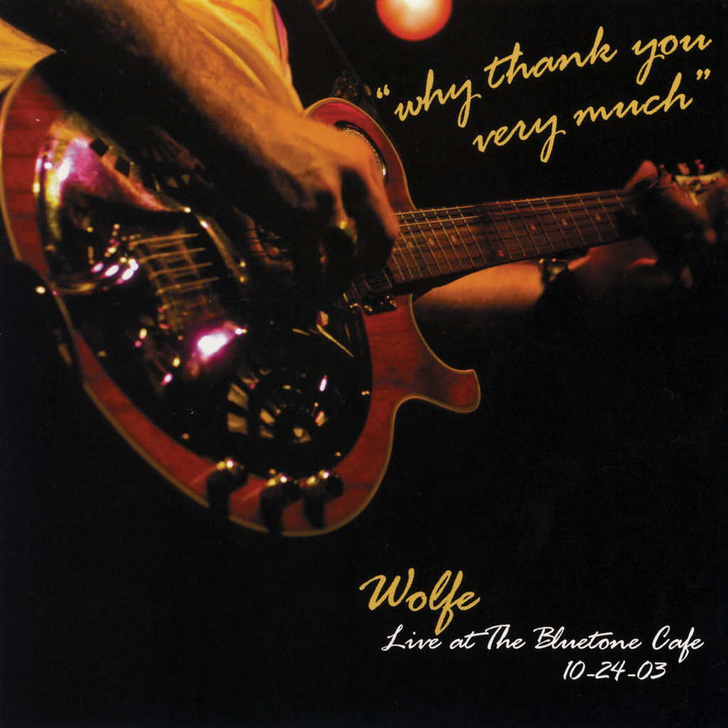Wolfe - Why Thank You Very Much: Live At The Bluetone Cafe