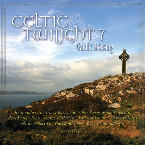 Various Artists - Celtic Twilight 7: Gaelic Blessing
