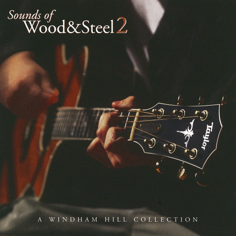 Various Artists - Sounds Of Wood & Steel 2: A Windham Hill Collection
