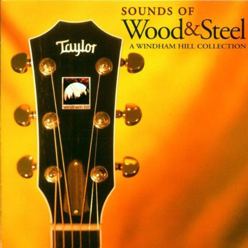 Various Artists - Sounds Of Wood & Steel: A Windham Hill Collection