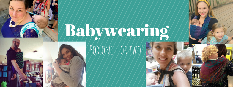 Babywearing- for one or two!