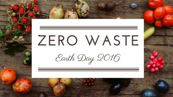 Zero Waste - Earth Day 2016
