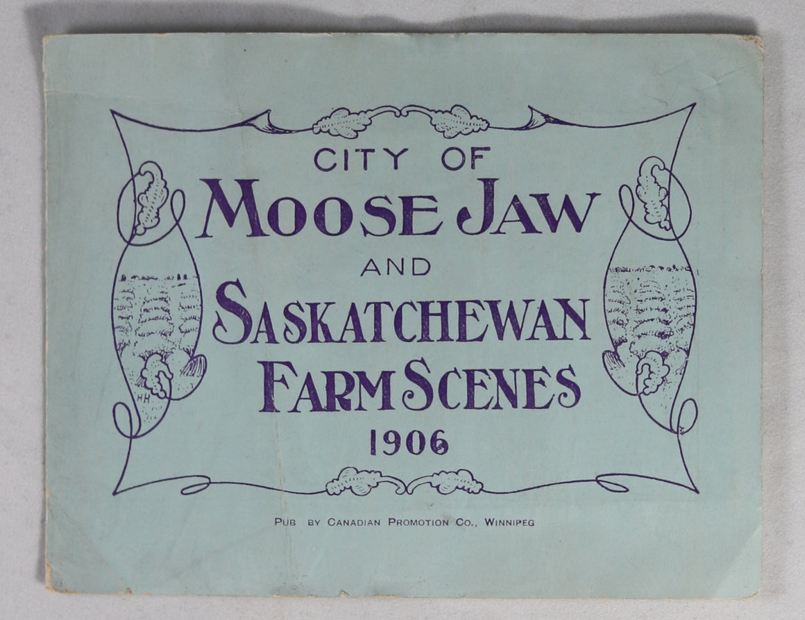1906 photo booklet Moose Jaw Sasketchewan Farm Scenes