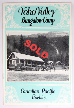 1928 advertising pamphlet CPR Yoho Valley Bungalow Camp (BC)