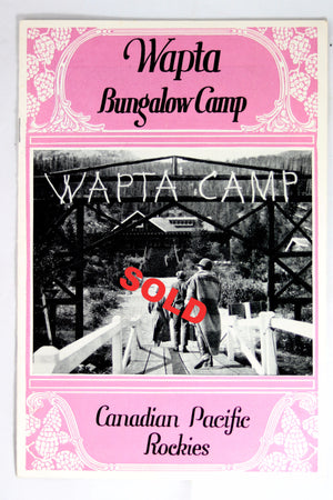 1928 publicity pamphlet CPR Wapta Bungalow Camp -Hector BC