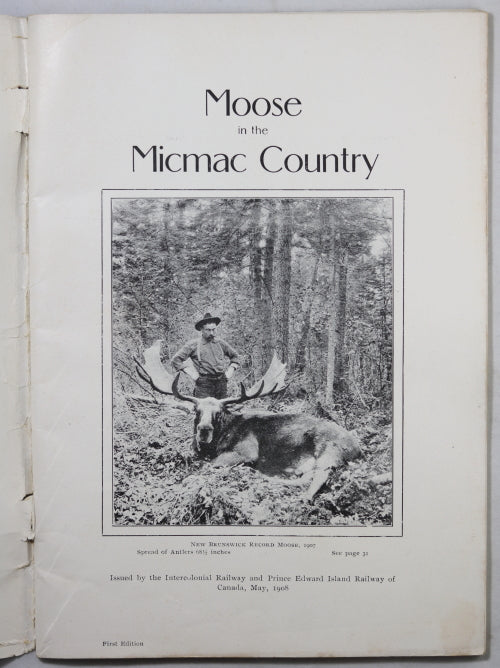 "1908 pamphlet Intercolonial Railway Canada ""Moose in the Micmac Country'"