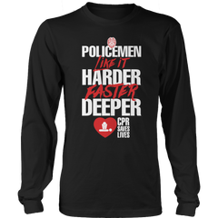 Limited Edition - POLICEMEN Like It Harder Faster Deeper CPR Saves Lives