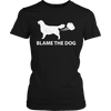 Funny Dog Lover T-Shirt - Blame The Dog Women's