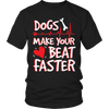 Dogs Make Your Heart Beat Faster T-Shirt