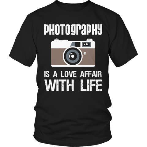 Photography is A Love Affair With Life T-Shirt