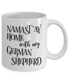 Namast'ay Home With My German Shepherd Funny Coffee Mug Tea Cup Dog & Yoga Lover Gift Idea