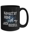 Namast'ay Home With My Jack Russell Funny Coffee Mug