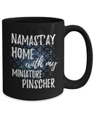 Namast'ay Home With My Miniature Pinscher Funny Coffee Mug