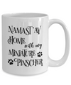 Namast'ay Home With My Miniature Pinscher Funny Coffee Mug Tea Cup Dog Lover/Owner Gift Idea