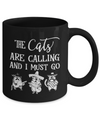 The Cats Are Calling And I Must Go Funny Coffee Mug | Cat Lover Gifts