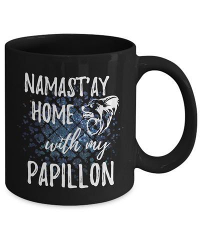 Namast'ay Home With My Papillon Funny Coffee Mug
