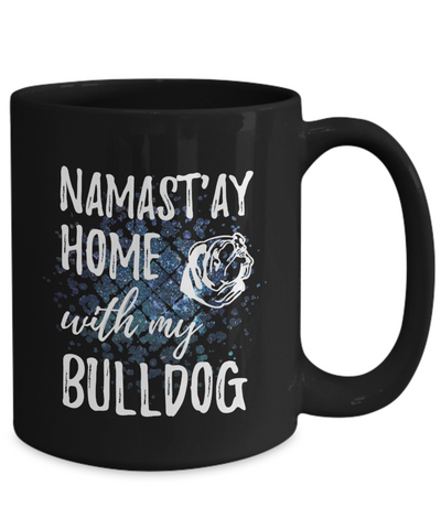 Namast'ay Home With My Bulldog Funny Coffee Mug