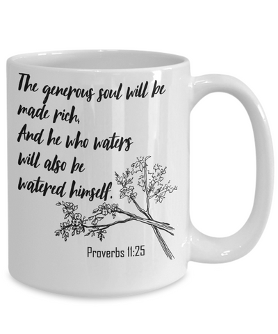 Proverbs 11:25 Coffee Mug 15oz