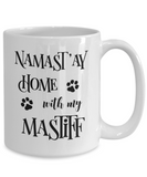 Namast'ay Home With My Mastiff Funny Coffee Mug Tea Cup Dog Lover/Owner Gift Idea