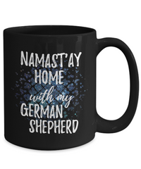 Namast'ay Home With My German Shepherd Funny Coffee Mug