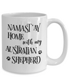 Namast'ay Home With My Australian Shepherd Funny Coffee Mug 15oz back
