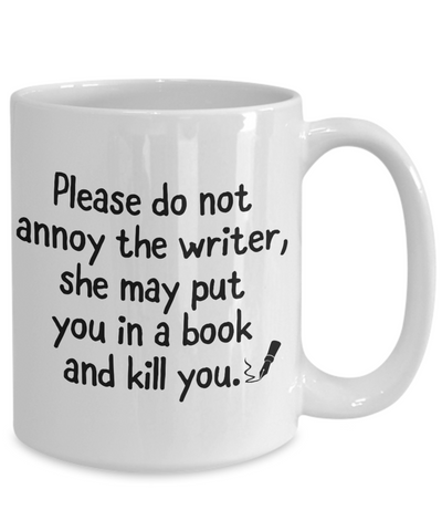 Please do not annoy the writer Coffee Mug Tea Cup | Gift Idea for Writers