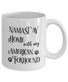 Namaste Home With My American Foxhound Coffee Mug