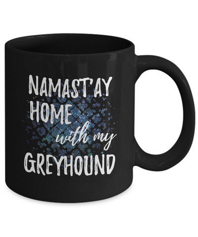 Namast'ay Home With My Greyhound Funny Coffee Mug