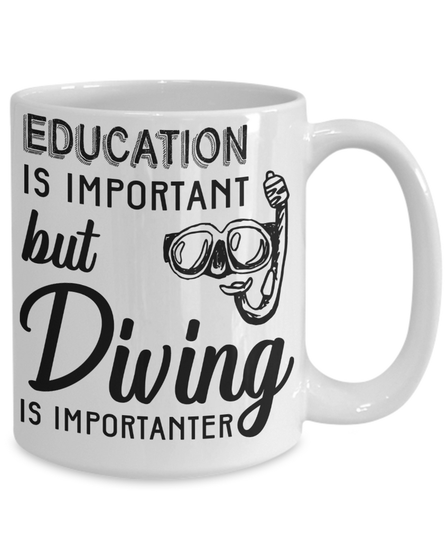 Education Is Important, But Diving Is Importanter Funny Coffee Mug Tea Cup